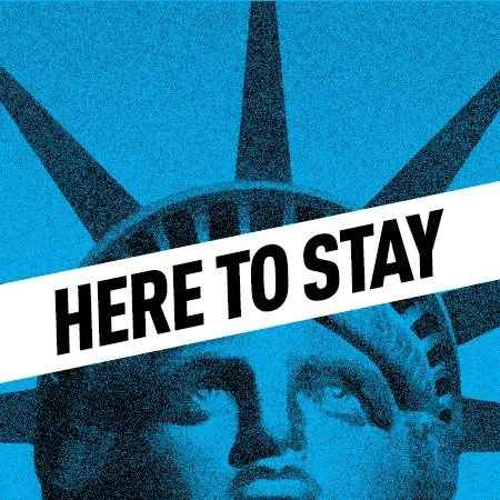 Here to Stay, Dreamers, DACA, Immigrant's Rights